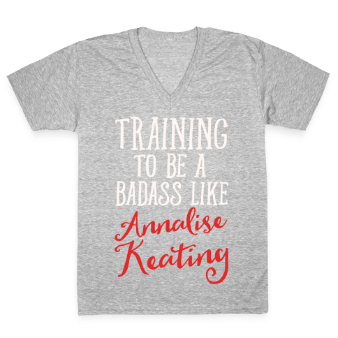 Training To Be A Badass Like Annalise Keating White Print V-Neck Tee Shirt