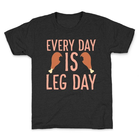 Every Day is Leg Day - Turkey Kids T-Shirt