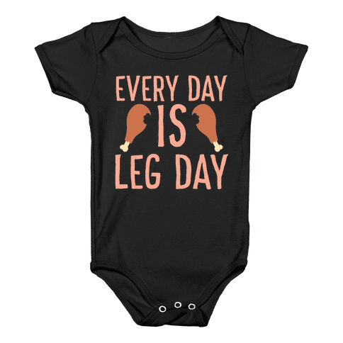 Every Day is Leg Day - Turkey Baby Onesy