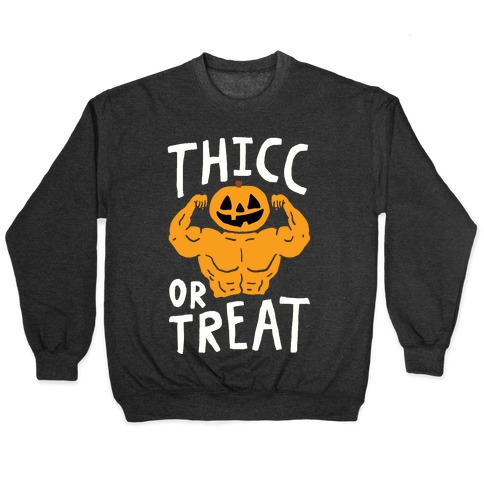 Thicc Or Treat Halloween Pullover