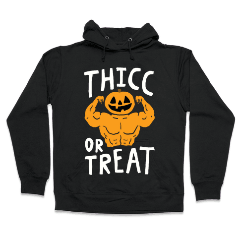 Thicc Or Treat Halloween Hooded Sweatshirt