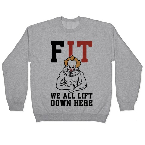 Fit We All Lift Down Here Parody Pullover