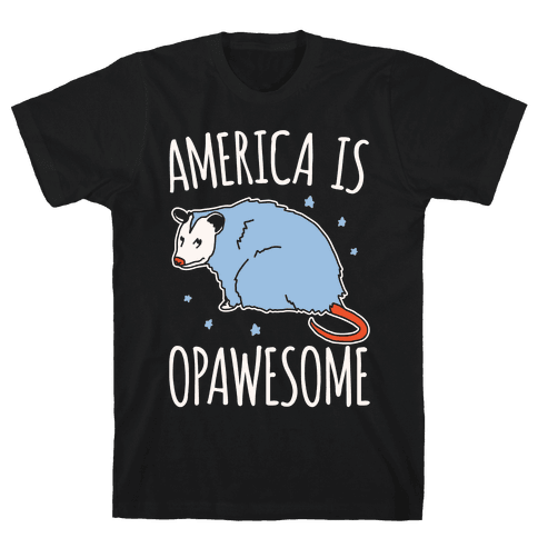 America Is Opawesome Parody White Print Mens/Unisex T-Shirt