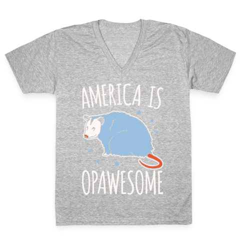 America Is Opawesome Parody White Print V-Neck Tee Shirt