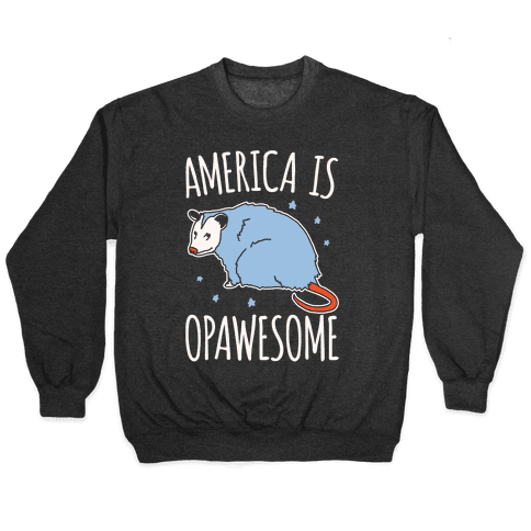 America Is Opawesome Parody White Print Pullover