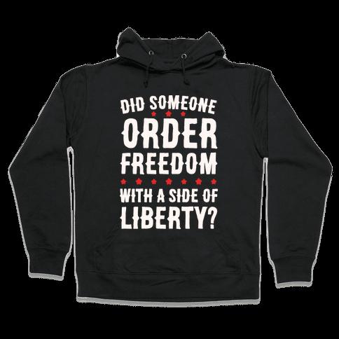 Did Someone Order Freedom White Print Hooded Sweatshirt