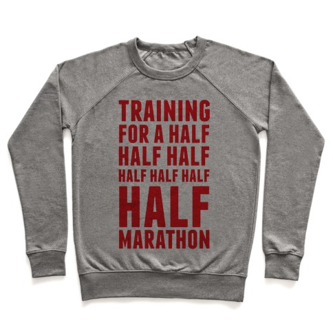 Training For A Half Half Half Half Marathon Pullover