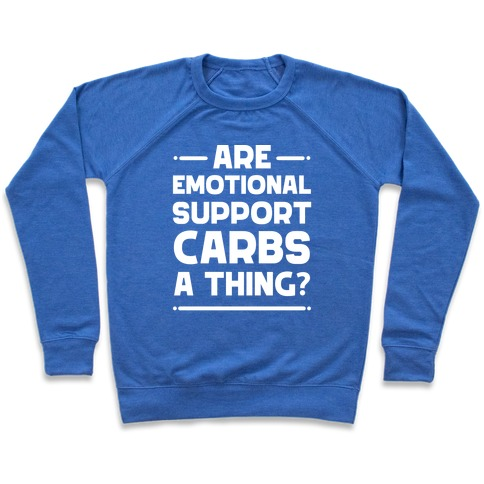 Are Emotional Support Carbs A Thing? Pullover