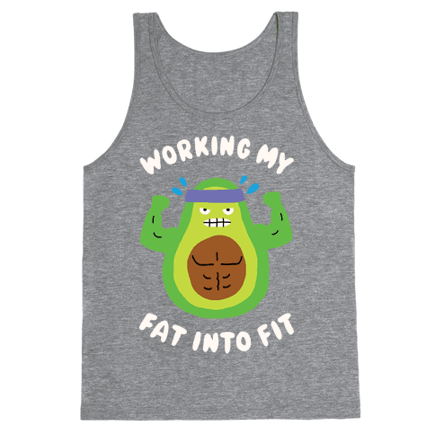 Working My Fat Into Fit Tank Top