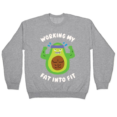 Working My Fat Into Fit Pullover