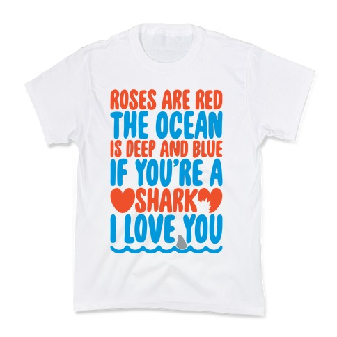Roses Are Red The Ocean Is Deep Blue  Kids T-Shirt