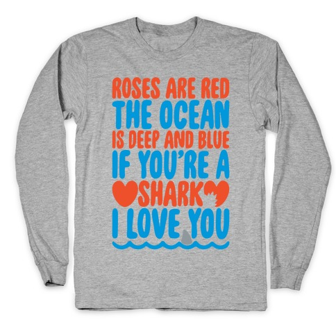 Roses Are Red The Ocean Is Deep Blue  Long Sleeve T-Shirt