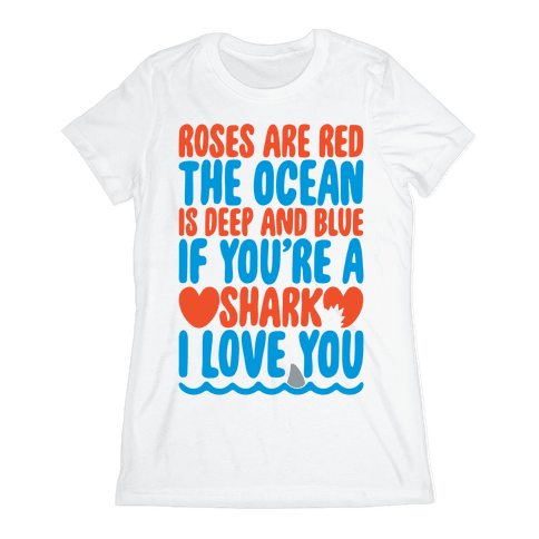 Roses Are Red The Ocean Is Deep Blue  Womens T-Shirt