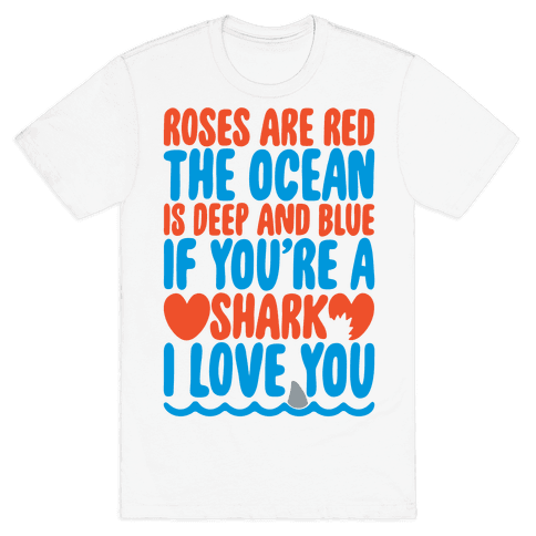 Roses Are Red The Ocean Is Deep Blue  Mens/Unisex T-Shirt