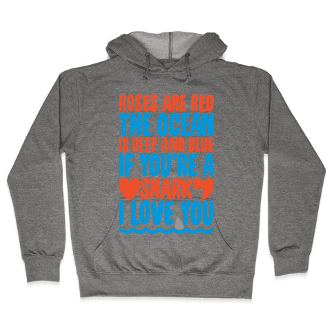 Roses Are Red The Ocean Is Deep Blue  Hooded Sweatshirt