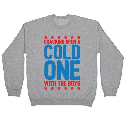 Cracking Open A Cold One With The Boys White Print Pullover