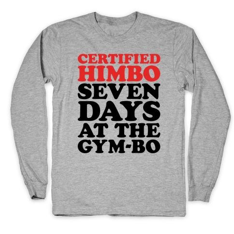 Certified Himbo Long Sleeve T-Shirt