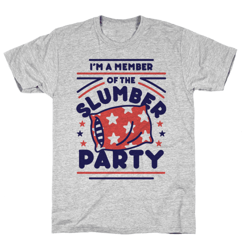 I'm A Member Of The Slumber Party Mens T-Shirt