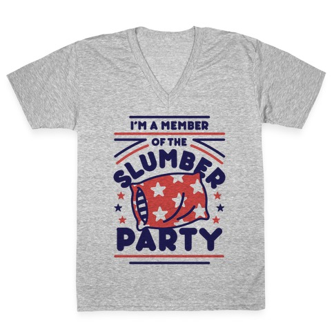 I'm A Member Of The Slumber Party V-Neck Tee Shirt