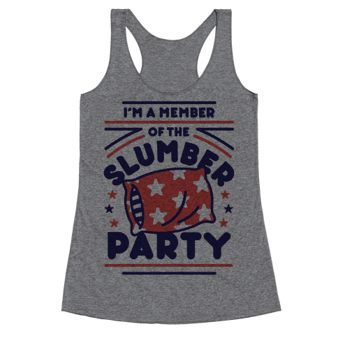 I'm A Member Of The Slumber Party Racerback Tank Top
