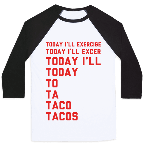 Today I'll Exercise Tacos Baseball Tee