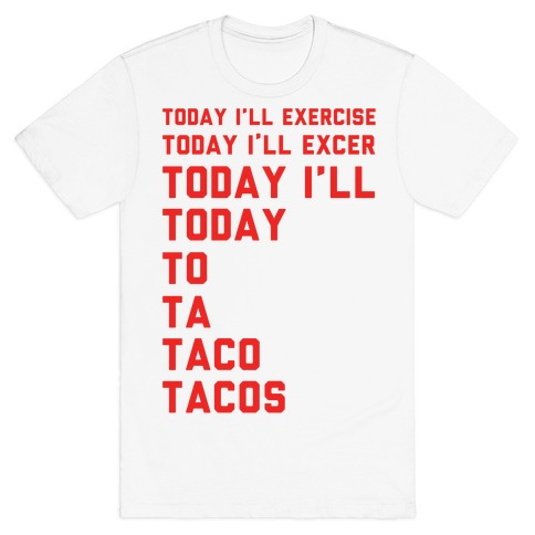 Today I'll Exercise Tacos T-Shirt