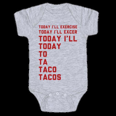 Today I'll Exercise Tacos Baby Onesy