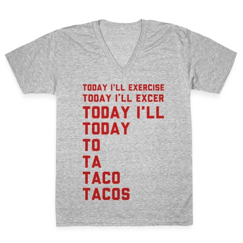 Today I'll Exercise Tacos V-Neck Tee Shirt