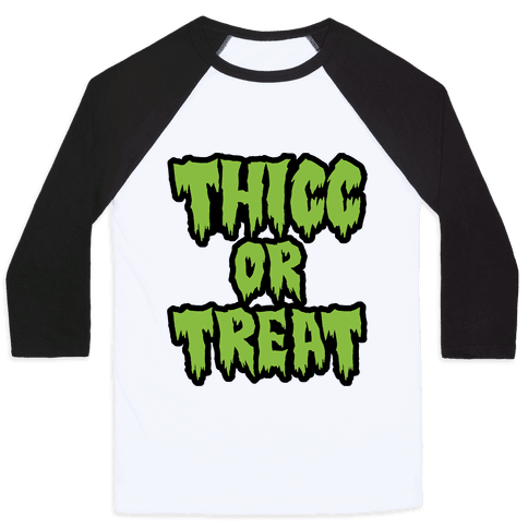 Thicc Or Treat Baseball Tee