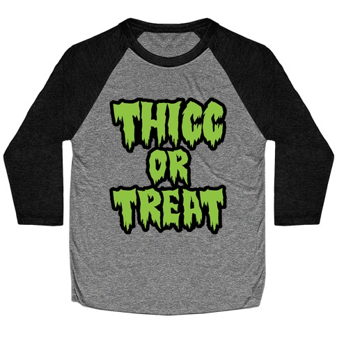 Thicc Or Treat Baseball Tee