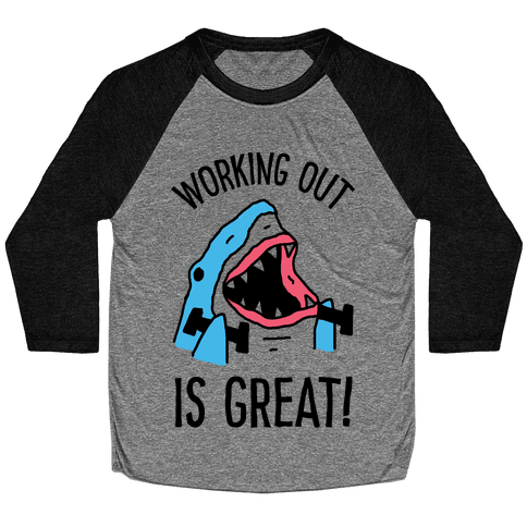 Working Out Is Great Shark Baseball Tee