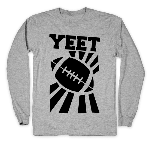 Yeet - Football Long Sleeve T-Shirt