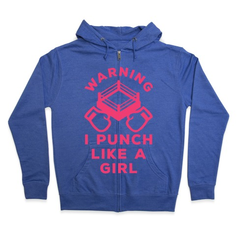Warning I Punch Like A Girl Zip Hoodie