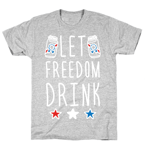 Let Freedom Drink