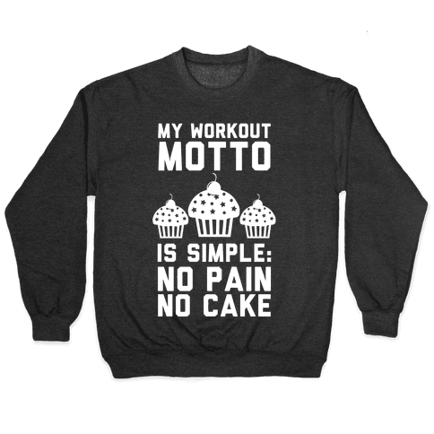 No Pain No Cake Pullover
