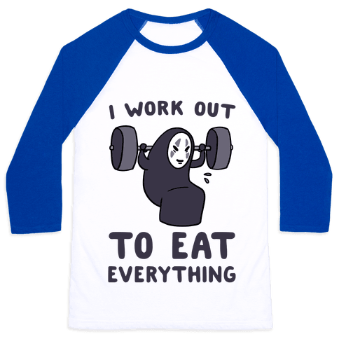 I Work Out to Eat Everything - No Face Baseball Tee