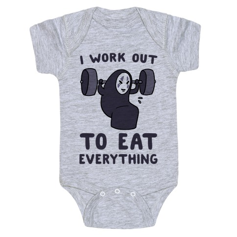 I Work Out to Eat Everything - No Face Baby Onesy