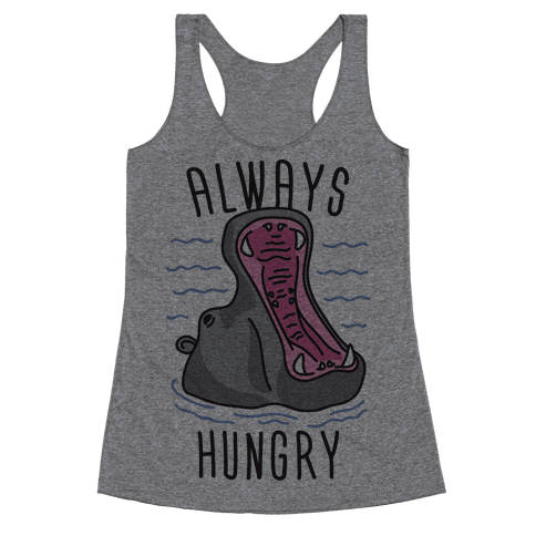 Always Hungry Racerback Tank Top