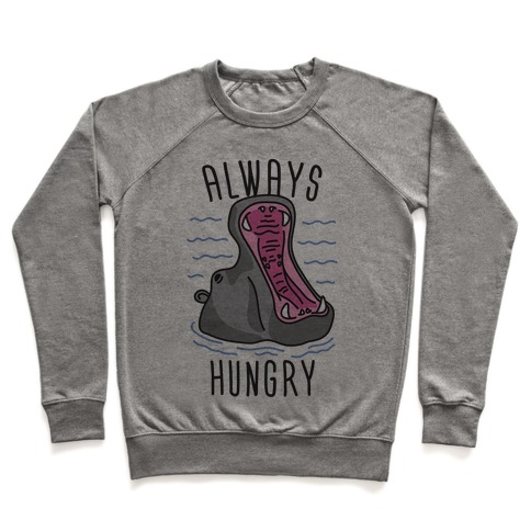 Always Hungry Pullover