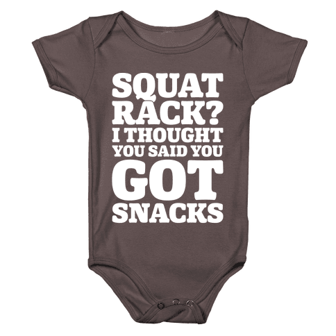 Squat Rack I Thought You Said You Got Snacks White Print Baby One-Piece