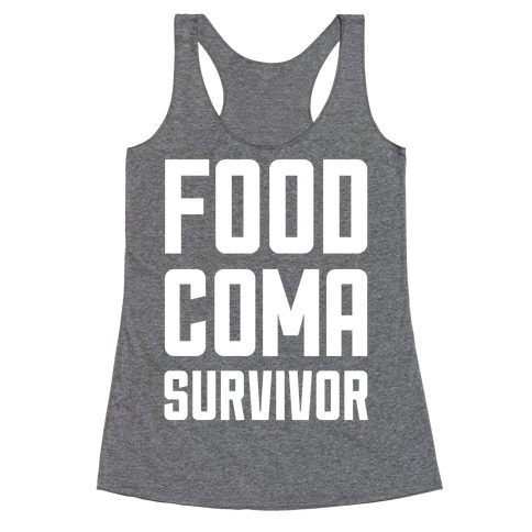 Food Coma Survivor Racerback Tank Top