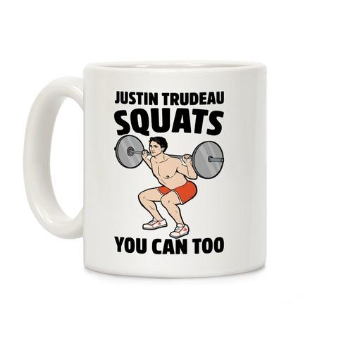 Justin Trudeau Squats You Can Too Coffee Mug