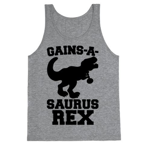 Gains-A-Saurus Rex Parody Tank Top
