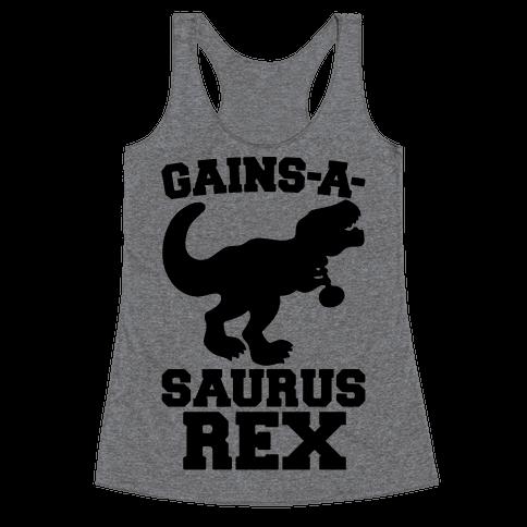 Gains-A-Saurus Rex Parody Racerback Tank Top