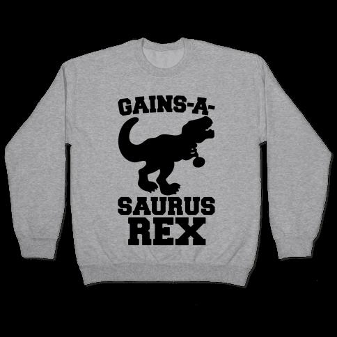 Gains-A-Saurus Rex Parody Pullover