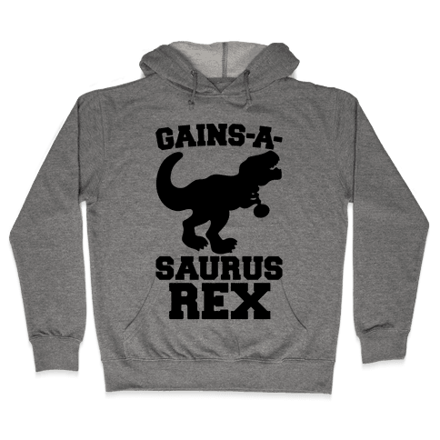Gains-A-Saurus Rex Parody Hooded Sweatshirt
