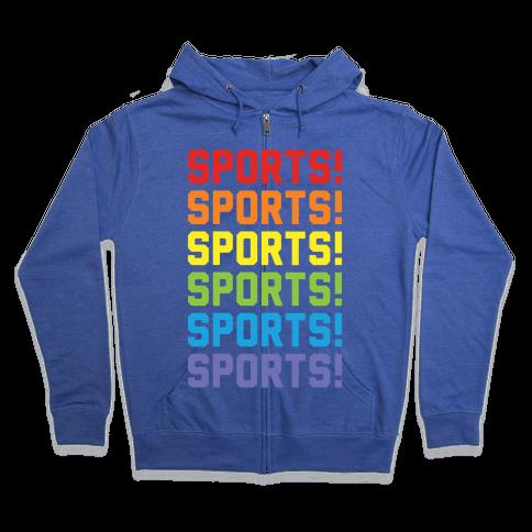 Sports Sports Sports Zip Hoodie