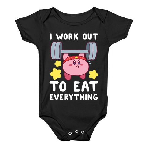 a04da6a31 I Work Out to Eat Everything (Kirby) Baby One-Piece | Activate Apparel