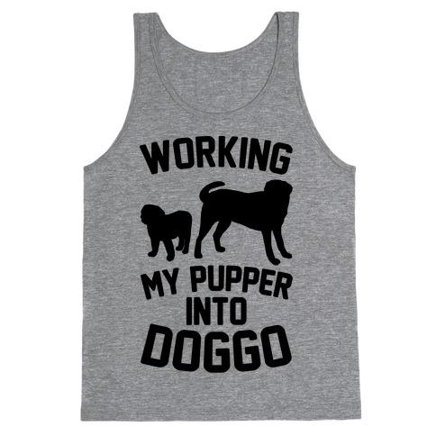 Working My Pupper Into Doggo Tank Top