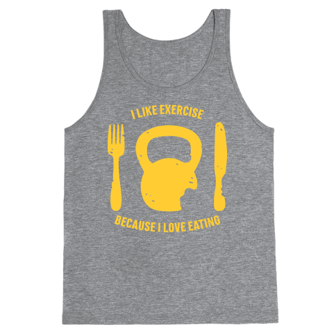 I Like Exercising Because I Love Eating Tank Top